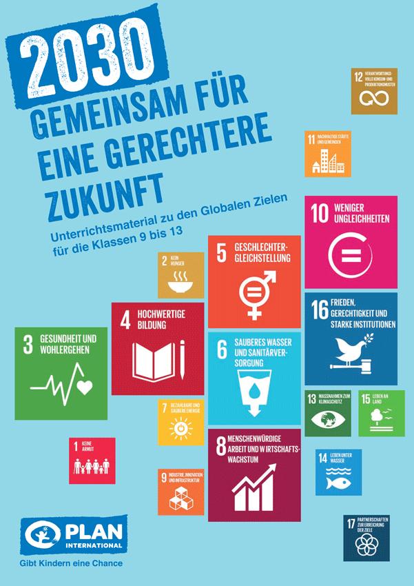 Titelseite 2030 - Gemeinsam für eine gerechtere Zukunft. Unterrichtsmaterial zu den nachhaltigen Entwicklungszielen. Quelle: plan.de