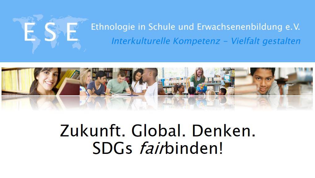 Materialien zum Projekt Zukunft. Global.Denken. SDGs fairbinden!. Quelle: www.ese-web.de