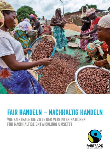 """""""Fair handeln – nachhaltig handeln"""": Fairtrade und die Sustainable Development Goals (SDGs). Bildquelle: fairtrade-deutschland.de"""