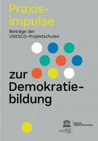 """Titelseite  """"Praxisimpulse zur Demokratiebildung"""". Quelle: Deutsche UNESCO-Kommission"""