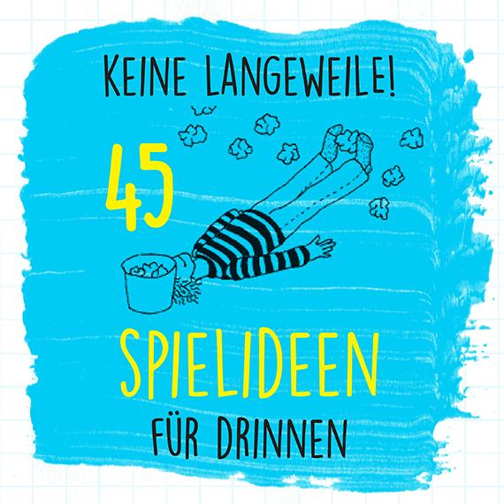 45 Spielideen für Drinnen