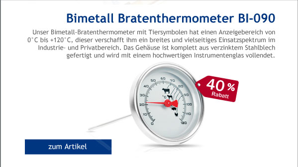 - 40% Rabatt auf Bimetall Bratenthermometer