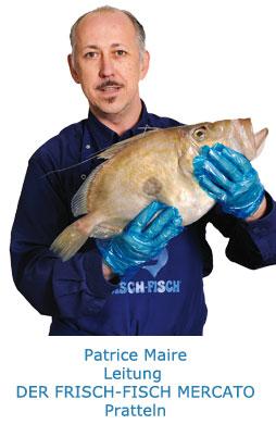 Patrice Maire, Leitung DER FRISCH-FISCH MERCATO Pratteln