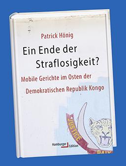 Patrick Hönig, Ein Ende der Straflosigkeit?