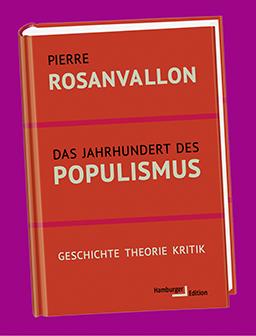Rosanvallon, Das Jahrhundert des Populismus
