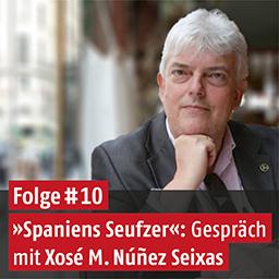 Podcast mit Xosé M. Nunez Seixas