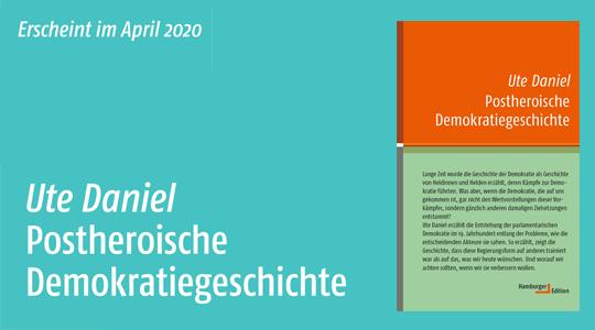 Headerbild, Ute Daniel, Postheroische Demokratiegeschichte
