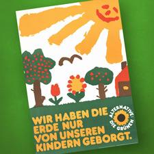 """Plakat aus den Anfangsjahren der GRÜNEN: Kinderzeichnung eines Gartens mit dem Spruch """"Wie haben die Erde nur von unseren Kindern geborgt"""""""