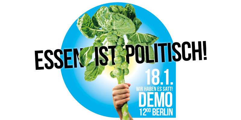 """Demoaufruf für """"Wir haben es satt"""" am 18.1. in Berlin mit dem Spruch """"Essen ist politisch"""" und einem in die Luft gehaltenen Brokkoli"""