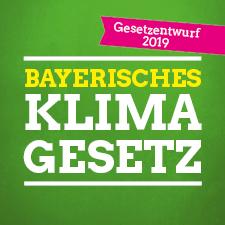 Gesetzentwurf: Bayerisches Klimagesetz