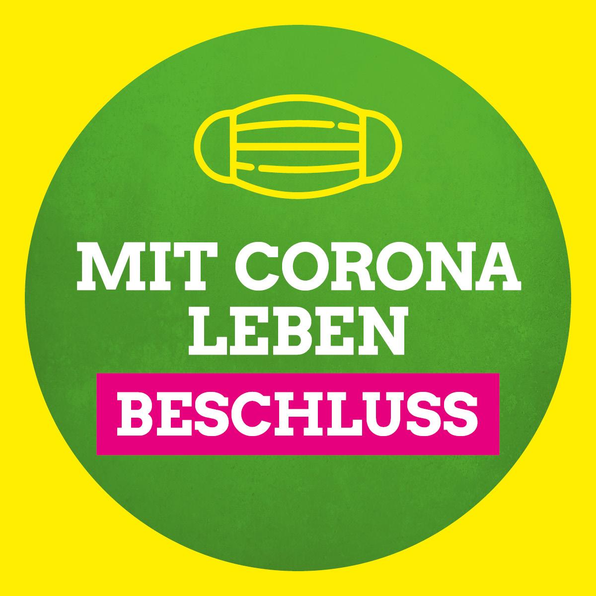 "Beschluss ""Mit Corona leben"""