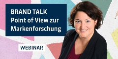 BRAND TALK: Point of View zur Markenforschung