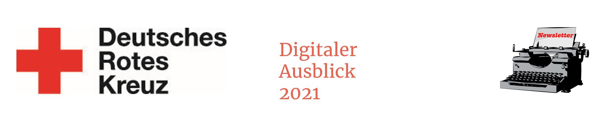 """Links das Logo des DRK, in der Mitte steht """"Digitaler Ausblick 2021"""" und rechts ist eine Schreibmaschine abgebildet."""
