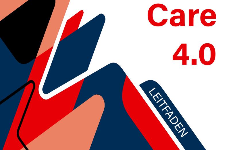 Deckblatt des Leitfadens: Care 4.0 steht drauf.