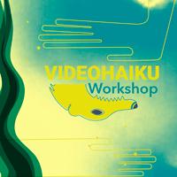 Videohaiku-Workshop