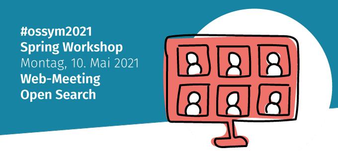 #ossym Spring Workshop 2021 - Open Search Foundation