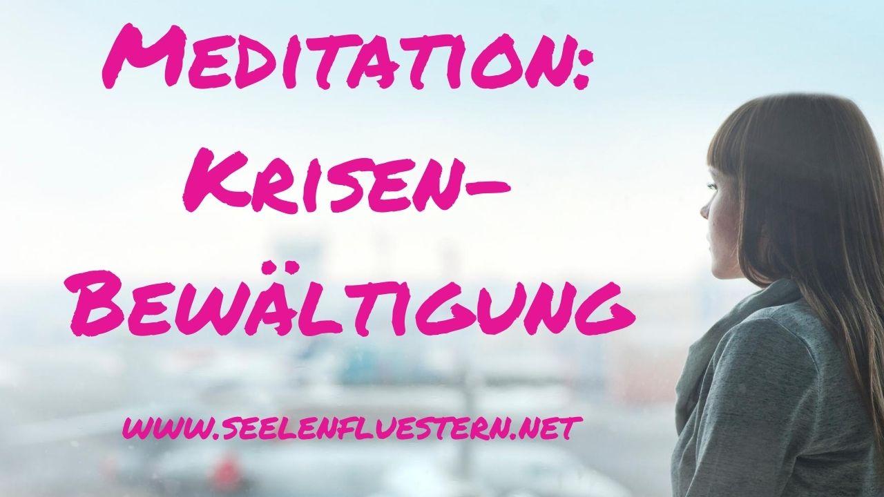 Krisen-Meditation