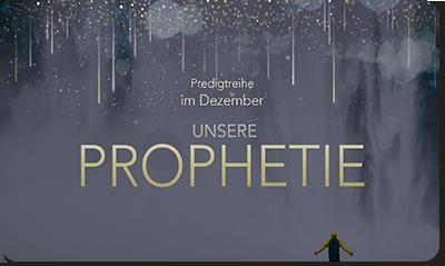Unsere Prophetie