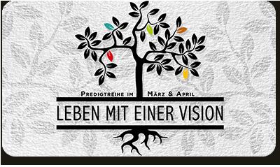 Leben mit einer Vision