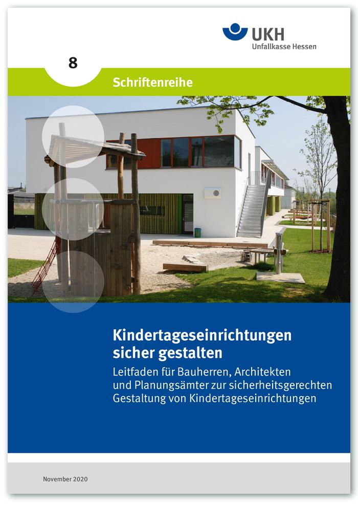 Schriftenreihe 8: Kindertageseinrichtungen  sicher gestalten