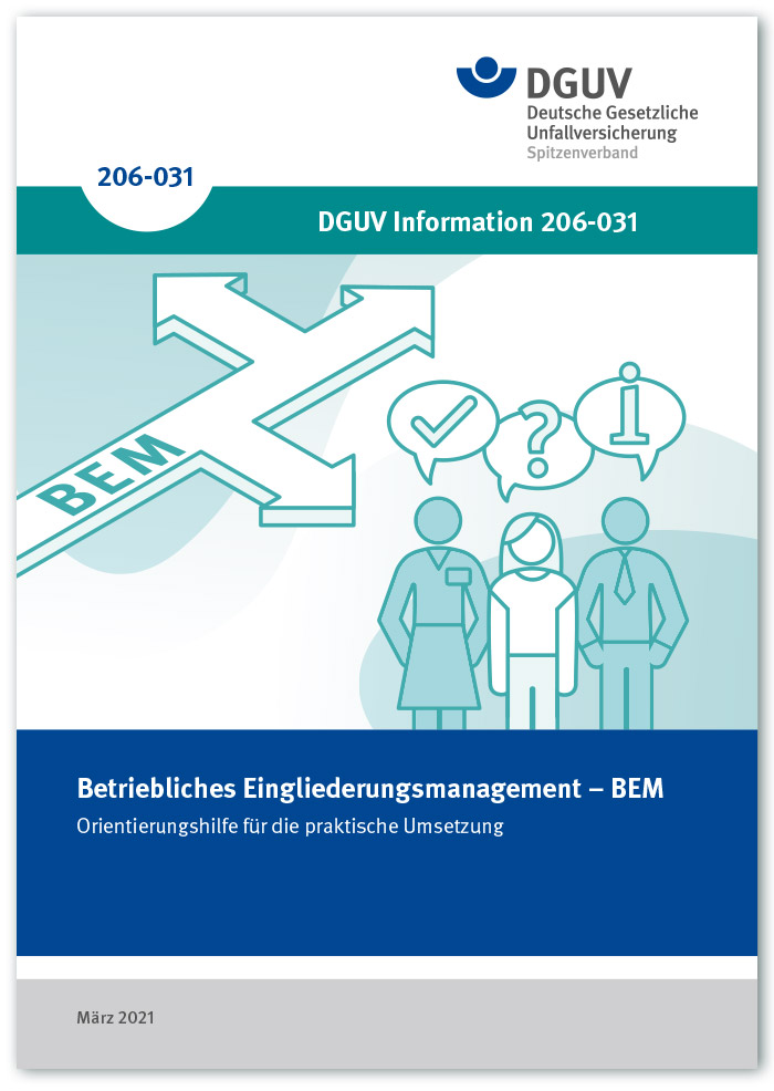 DGUV Information 206-031: Betriebliches Eingliederungsmanagement - BEM Orientierungshilfe für die praktische Umsetzung