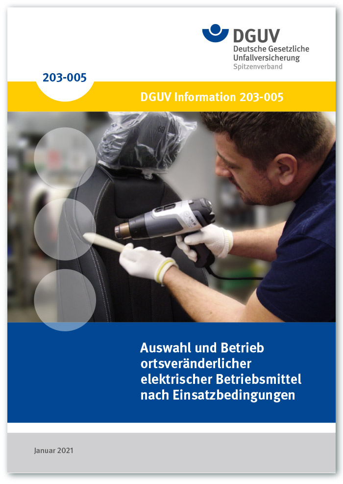 DGUV Information 203-005 – Auswahl und Betrieb ortsveränderlicher elektrischer Betriebsmittel nach Einsatzbedingungen