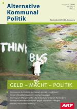 Titelblatt AKP Geld Macht Politik - verkleinerter Mann schreibt an Mast und Wand - Think Big. Geldschein im Hintergrund.