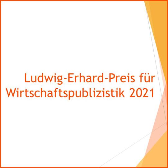 Ludwig-Erhard-Preis für Wirtschaftspublizistik 2021