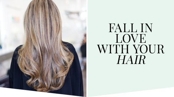 Fall in love with your hair