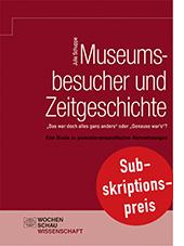 Museumsbesucher und Zeitgeschichte