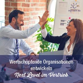 Next Level im Vertrieb - wertschöpfende Organisationsentwicklung