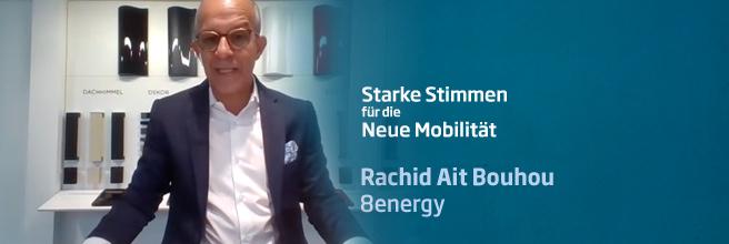 Starke Stimmen für die Neue Mobilität - mit Rachid Ait Bouhou, 8energy